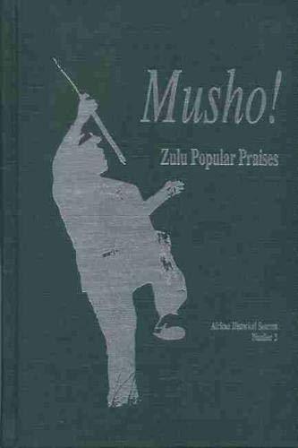 9780870133060: Musho!: Zulu Popular Praises (African Historical Sources)