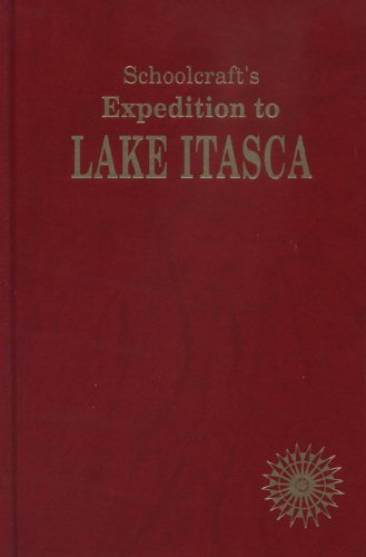 Schoolcraft's Expedition to Lake Itasca Format: Hardcover