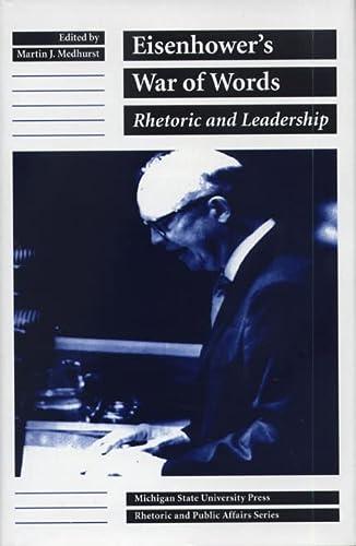 9780870133404: Eisenhower's War of Words: Rhetoric and Leadership (Rhetoric & Public Affairs)