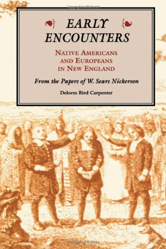 9780870133510: Early Encounters--Native Americans and Europeans in New England: From the Papers of W. Sears Nickerson