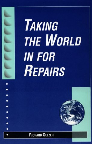Taking the World in for Repairs: Richard Selzer