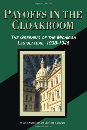 Payoffs in the Cloakroom: The Greening of the Michigan Legislature, 1938-1946 (Myth and Poetics): ...