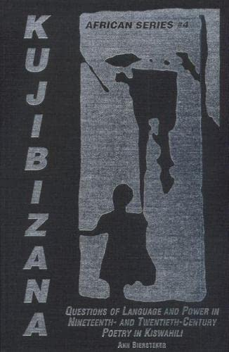 Kujibizana: Questions of Language and Power in Nineteenth- and Twentieth-Century Poetry in ...