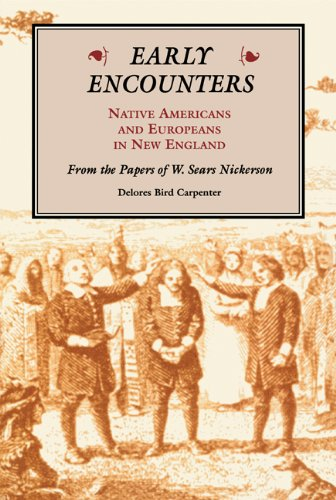 9780870134111: Early Encounters: Native Americans and Europeans in New England. From the Papers of W. Sears Nickerson