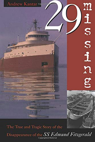 29 Missing: The True and Tragic Story of the Disappearance of the SS Edmund Fitzgerald: Andrew ...