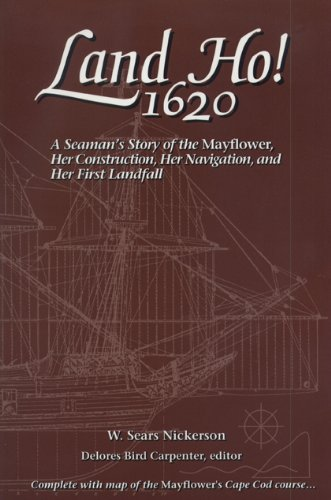 9780870134654: Land Ho! 1620: A Seaman's Story of the Mayflower, Her Construction, Her Navigation, and Her First Landfall