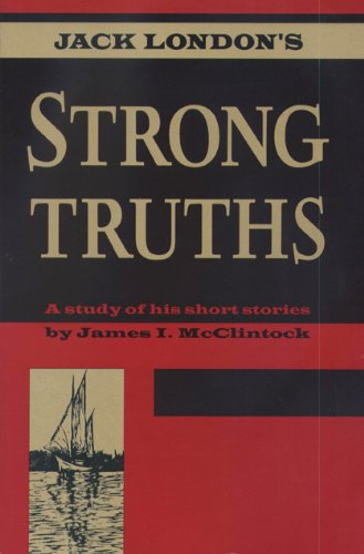 9780870134715: Jack London's Strong Truths: A Study of His Short Stories (Red Cedar Classic)