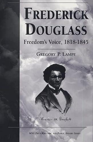 9780870134807: Frederick Douglass: Freedom's Voice, 1818-45 (Rhetoric and Public Affairs Series)