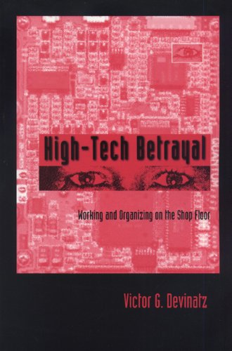 9780870134937: High-Tech Betrayal: Working and Organizing on the Shop Floor