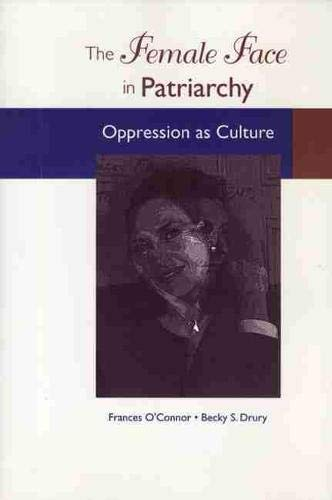9780870134944: The Female Face in Patriarchy: Oppression as Culture