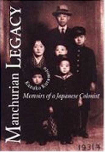 9780870135101: Manchurian Legacy: Memoirs of a Japanese Colonist