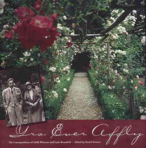 Yrs, Ever Affly: The Correspondence of Edith Wharton and Louis Bromfield (0870135163) by editor Daniel Bratton; Carol Williams