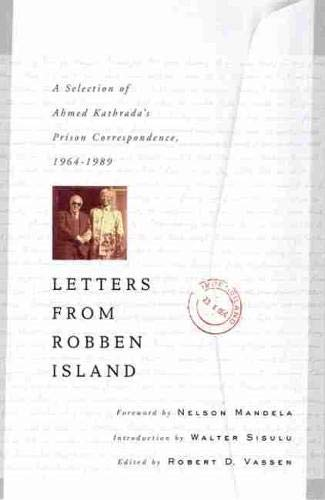 Letters from Robben Island: A Selection of: Ahmed Kathrada; Robert