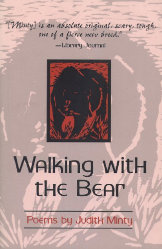 Walking With the Bear: Selected and New Poems: Judith Minty