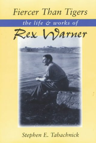 9780870135521: Fiercer Than Tigers: The Life and Work of Rex Warner