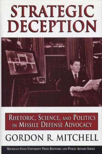 9780870135576: Strategic Deception: Rhetoric, Science, and Politics in Missile Defense Advocacy