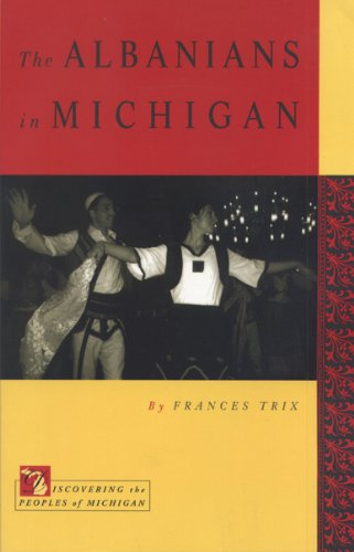 9780870135842: Albanians in Michigan-A Proud People from Southeast Europe