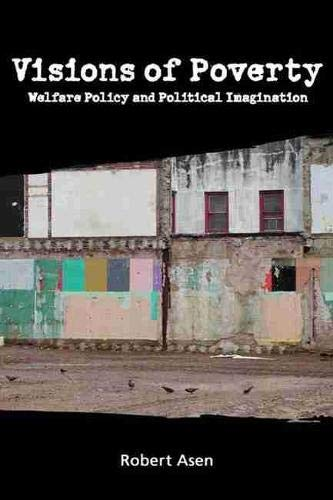 9780870136009: Visions of Poverty: Welfare Policy and Political Imagination (Rhetoric & Public Affairs)