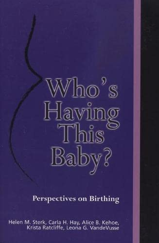 9780870136153: Who's Having this Baby?: Perspectives on Birthing