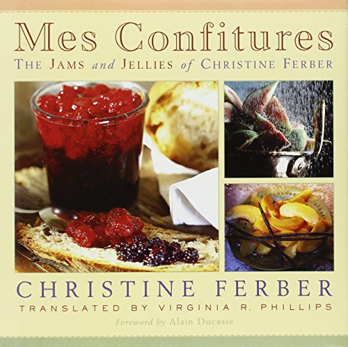 9780870136290: Mes Confitures: The Jams and Jellies of Christine Ferber