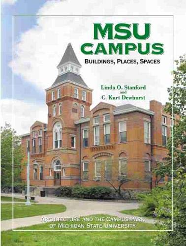 9780870136313: MSU Campus—Buildings, Places, Spaces: Architecture and the Campus Park of Michigan State University