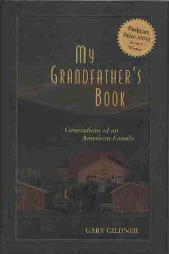 MY GRANDFATHER'S BOOK: GENERATIONS OF AN AMERICAN FAMILY: Gildner, Gary