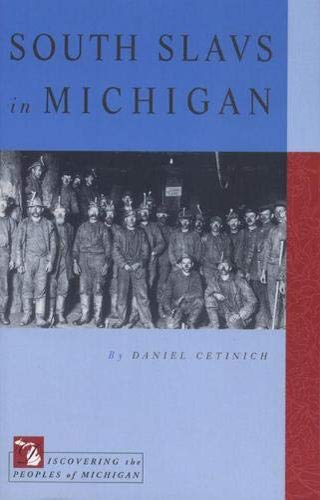 South Slavs in Michigan (SIGNED): Cetinich, Daniel