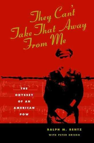 9780870136726: They Can't Take That Away From Me: The Odyssey of an American POW