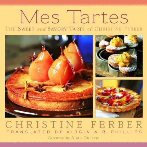 9780870136887: Mes Tartes: The Sweet and Savory Tarts of Christine Ferber