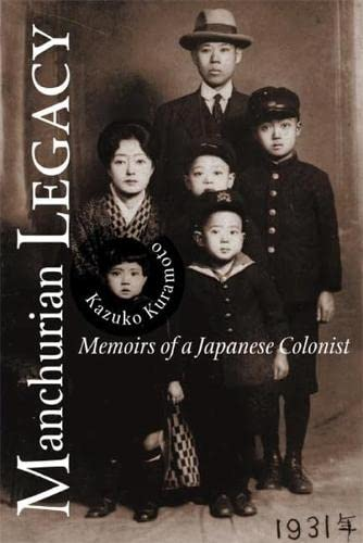 9780870137259: Manchurian Legacy: Memoirs of a Japanese Colonist