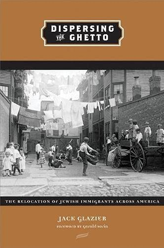 9780870137471: Dispersing the Ghetto: The Relocation of Jewish Immigrants Across America