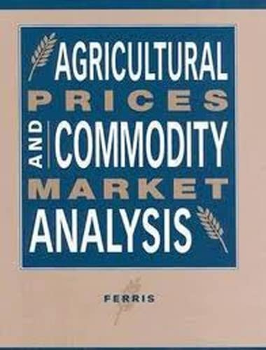 Agricultural Prices and Commodity Market Analysis (Hardback): John N. Ferris