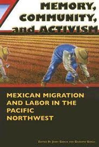 9780870137709: Memory, Community, and Activism: Mexican Migration and Labor in the Pacific Northwest