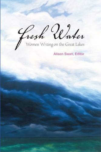 FRESH WATER; WOMEN WRITING ON THE GREAT LAKES