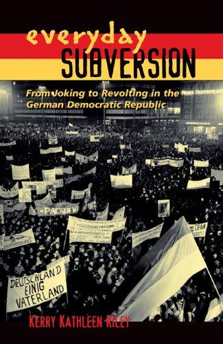 9780870138010: Everyday Subversion: From Joking to Revolting in the German Democratic Republic (Rhetoric & Public Affairs)