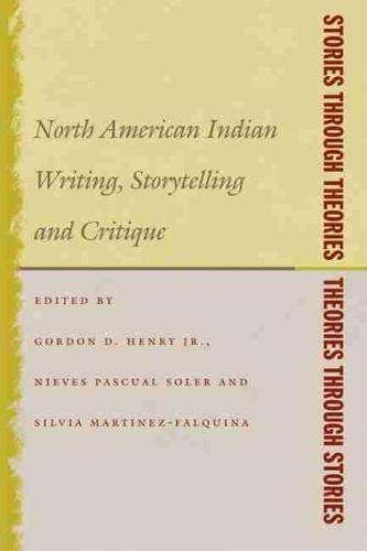 9780870138416: Stories Through Theories/Theories Through Stories: North American Indian Writing, Storytelling, and Critique (American Indian Studies)
