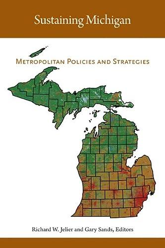 9780870138508: Sustaining Michigan: Metropolitan Policies and Strategies