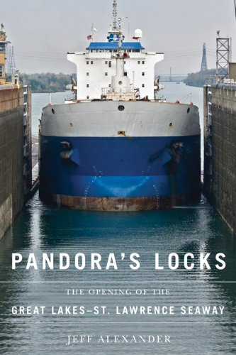 9780870138577: Pandora's Locks: The Opening of the Great Lakes-St. Lawrence Seaway