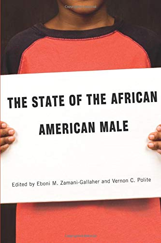 State of the African American Male: Zamani-gallaher, Eboni (EDT)/ Polite, Vernon (EDT)