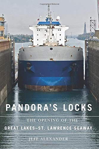 9780870138720: Pandora's Locks: The Opening of the Great Lakes-St. Lawrence Seaway