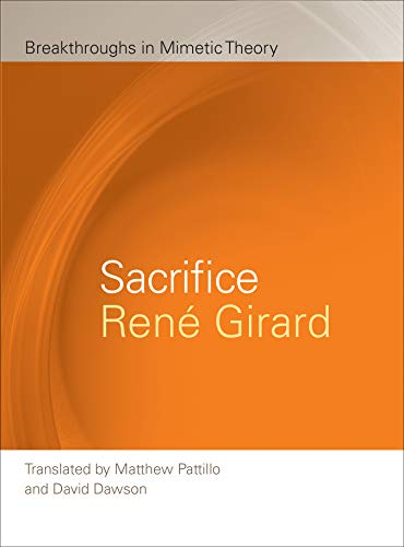 Sacrifice (Breakthroughs in Mimetic Theory): Girard, René
