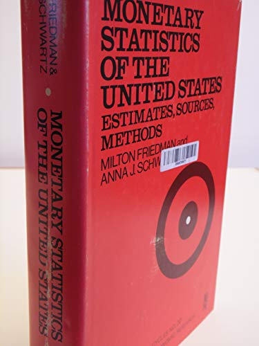 9780870142109: Monetary Statistics of the United States: Estimates, Sources, Methods (Business Cycles Ser. : No. 20)