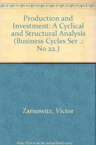 Orders, Production, and Investment - a Cyclical and Structural Analysis (National Bureau of Econo...