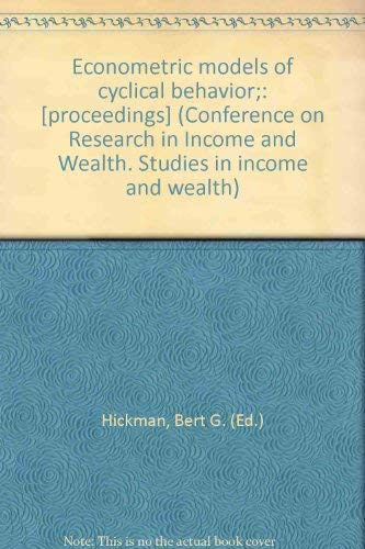 9780870142321: Econometric models of cyclical behavior;: [proceedings] (Conference on Research in Income and Wealth. Studies in income and wealth)