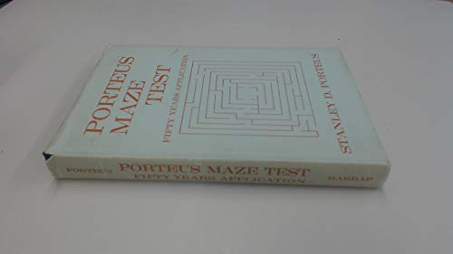 Porteus Maze Test: Fifty Years Application: Stanley D. Porteus