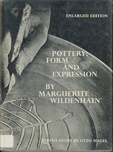 Pottery:Form and Expression: Form and Expression {SECOND EDITION}: Wildenhain, Marguerite