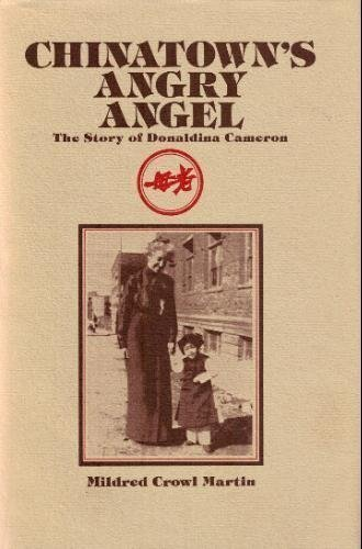 Chinatown's angry angel: The story of Donaldina Cameron: Mildred Crowl Martin