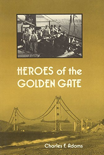 Heroes of the Golden Gate: Adams, Charles Francis