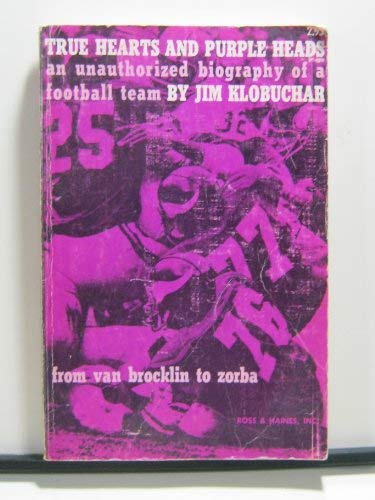 True Hearts and Purple Heads: An Unauthorized Biography of a Football Team (9780870180378) by Jim Klobuchar