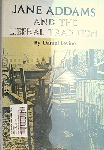 Jane Addams and the liberal tradition: Levine, Daniel